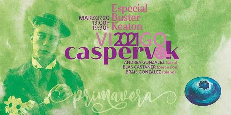 Vigoplan | Caspervek En Vigo 2021 Especial Buster Keaton